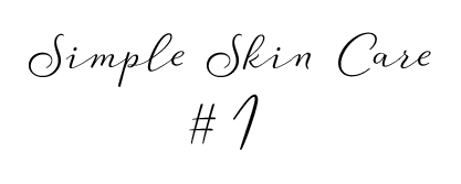 Simple Skin Care 1