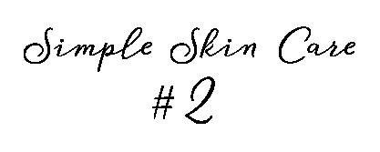 Simple Skin Care 2