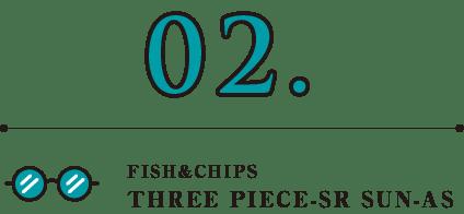 FISH&CHIPS(フィッシュアンドチップス) THREE PIECE-SR SUN-AS