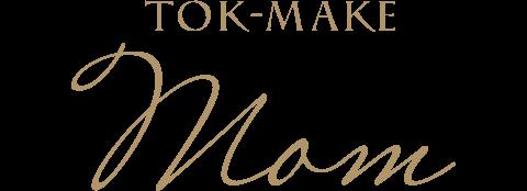 tokmake_mom