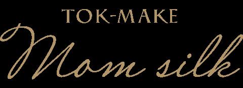 tokmake_mom_silk