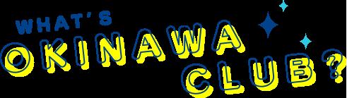 WHAT'S OKINAWA CLUB?