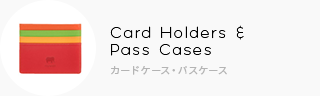 Card Holders & Pass Cases カードケース・パスケース